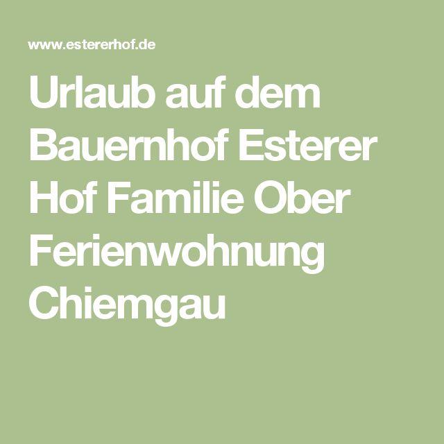 Urlaub auf dem Bauernhof Esterer Hof Familie Ober Ferienwohnung Chiemgau