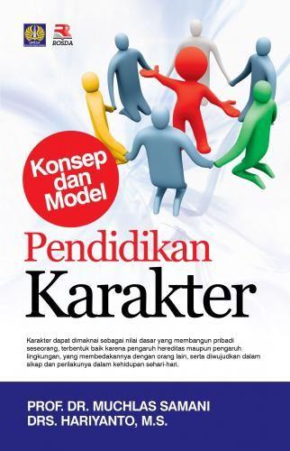 Pendidikan Karakter Konsep Dan Model  Penerbit  Rosda Pengarang : Prof Dr M Samani
