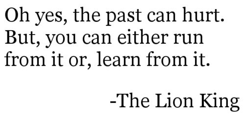 The Lion King.: Words Of Wisdom, Lion King Quotes, Disney Quotes, Life, Learning, Favorite Quotes, Living, The Lion King, Disney Movie