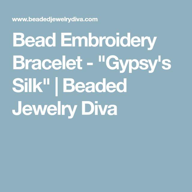 "Bead Embroidery Bracelet - ""Gypsy's Silk"" | Beaded Jewelry Diva"