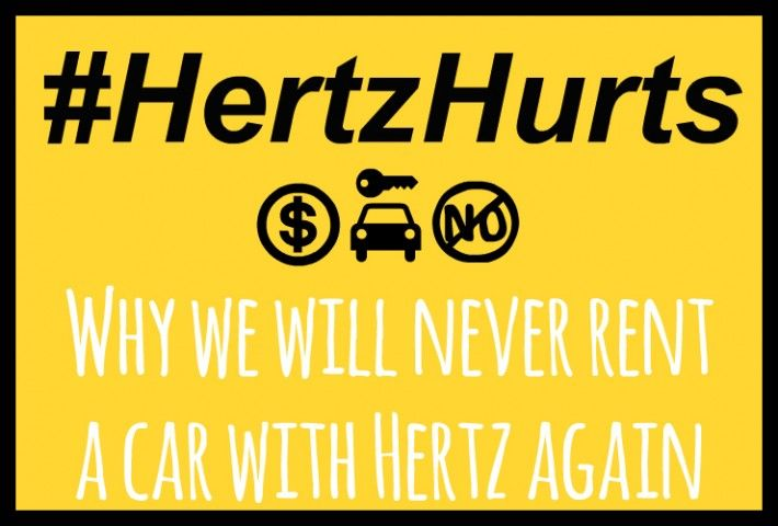 Why we will never rent a car with Hertz again (and you shouldn't either!)