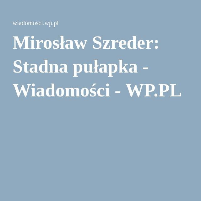 Mirosław Szreder: Stadna pułapka - Wiadomości - WP.PL