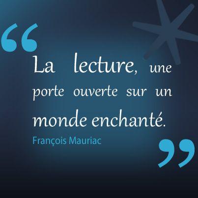 """""""La lecture, une porte ouverte sur un monde enchanté."""" François Mauriac"""