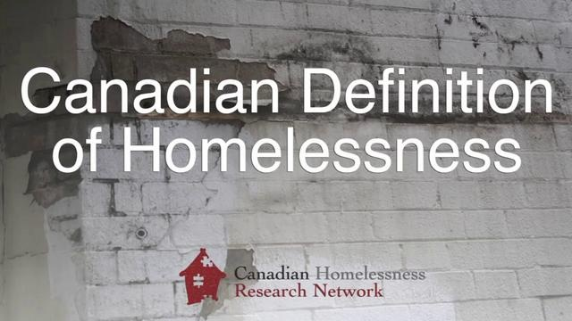 Defining Homelessness: The Canadian Homelessness Research Network has developed a definition and typology of homelessness intended to improve understanding, measurement, and responses to homelessness in Canada by providing a common 'language' for addressing this complex problem.