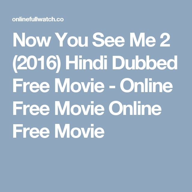 Now You See Me 2 (2016) Hindi Dubbed Free Movie - Online Free Movie Online Free Movie