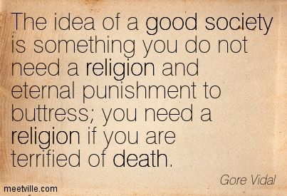 gore vidal quotes | Gore Vidal: The idea of a good society is something you do not need a ...