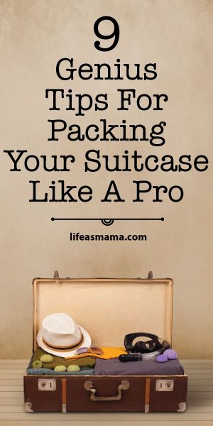 9 Genius Tips For Packing Your Suitcase Like A Pro