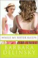 While My Sister Sleeps, by Barbara Delinsky