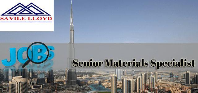 Senior Materials Specialist Jobs in Savile Lloyd in UAE Visit jobsingcc.com for more info @ http://jobsingcc.com/senior-materials-specialist-jobs-savile-lloyd/