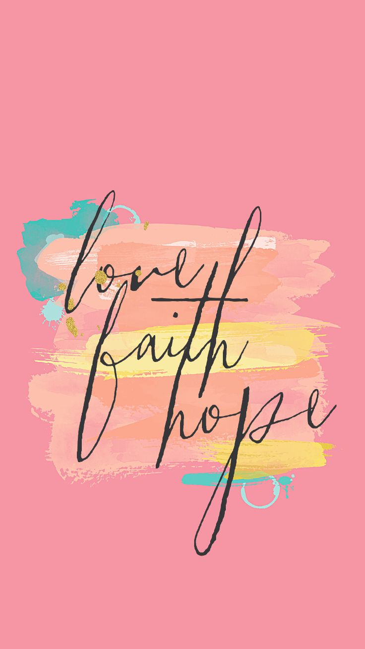 Faith Hope Love Iphone Wallpaper : 1196 best images about Wallpaper on Pinterest Iphone 5 ...
