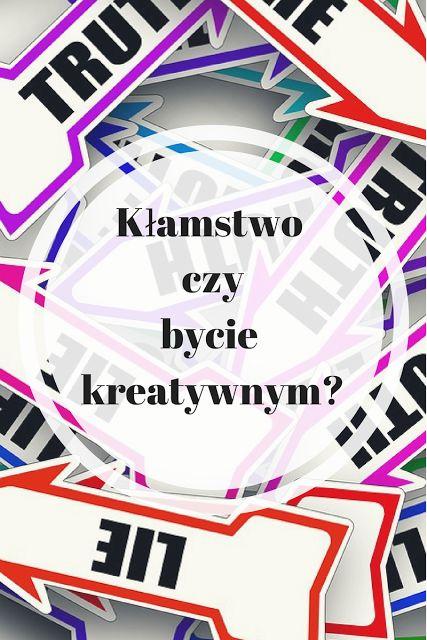 Oliwkowo-Kolorowo: Po pierwsze kreatywność, a może kłamstwo?
