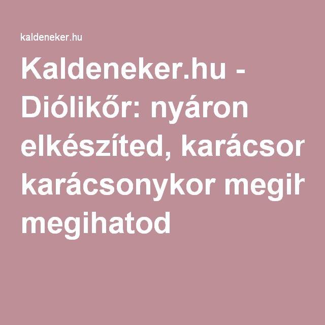 Kaldeneker.hu - Diólikőr: nyáron elkészíted, karácsonykor megihatod