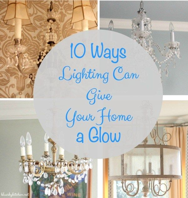 10 Ways Lighting Can Give Your Home a Glow