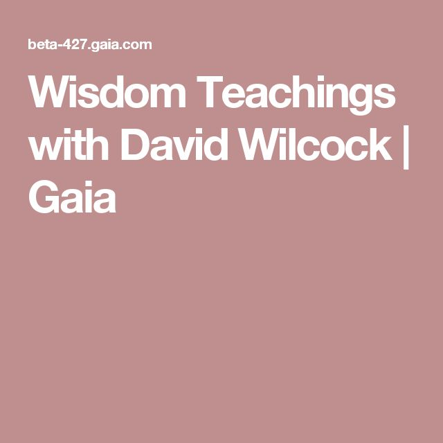 Wisdom Teachings with David Wilcock | Gaia