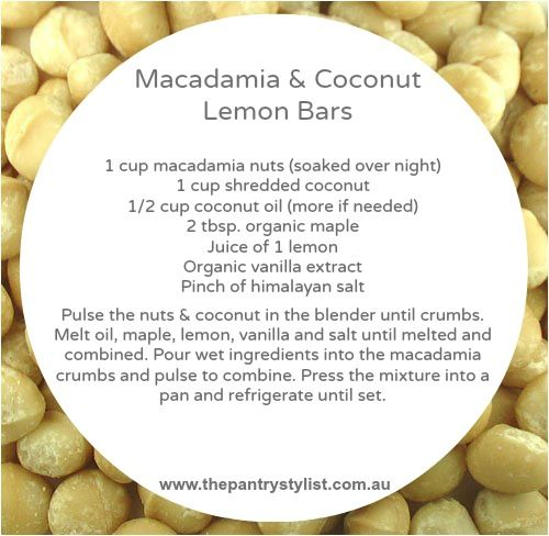 Macadamia & Coconut Lemon Bars...   > High in healthy fats = keeps you fuller for longer > No trans fats = healthy heart & waist line  > Refined sugar free = fructose friendly > Hidden minerals & vitamins = happy, healthy kids
