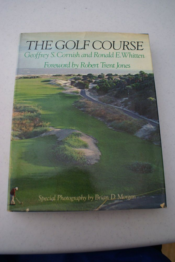 The Golf Course By Geoffrey S Cornish & Ronald E Whitten - Hardcover Book