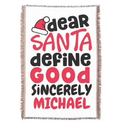 Dear Santa Define Good Personalized Throw Blanket - good gifts special unique customize style