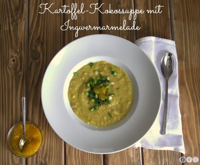 Bitte mehr davon: Kartoffel-Kokossuppe mit Ingwermarmelade {Potatoe ...