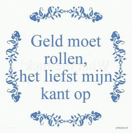 Hollands tegeltje, is niet verkeerd toch. lb xxx.