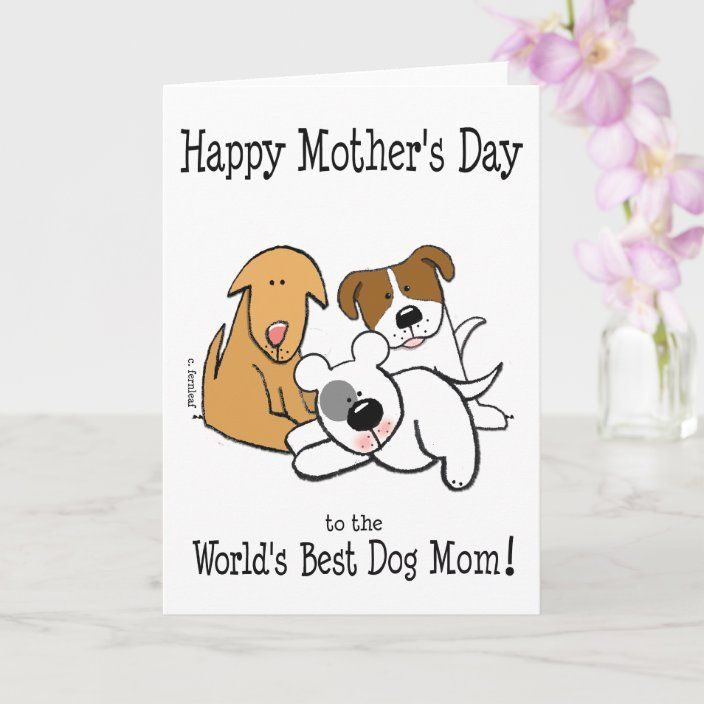 Happy Mother S Day World S Best Dog Mom Card Zazzle Com Dog Mothers Day Dog Mom Quotes Dog Mom