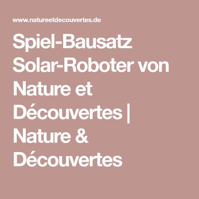 Spiel-Bausatz Solar-Roboter von Nature et Découvertes | Nature & Découvertes