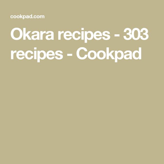Okara recipes - 303 recipes - Cookpad