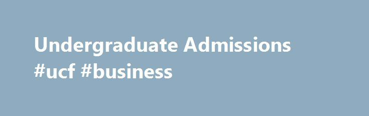 Undergraduate Admissions #ucf #business http://nigeria.nef2.com/undergraduate-admissions-ucf-business/  # The Fall application deadline for transfer students is July 1. Read more . At UCF, big things are happening! We prepare you for life and a career. Here you'll experience the benefits of a complete college experience on a friendly and exciting campus. Our student services and faculty provide a quality education in internationally recognized fields such as engineering, hospitality, digital…