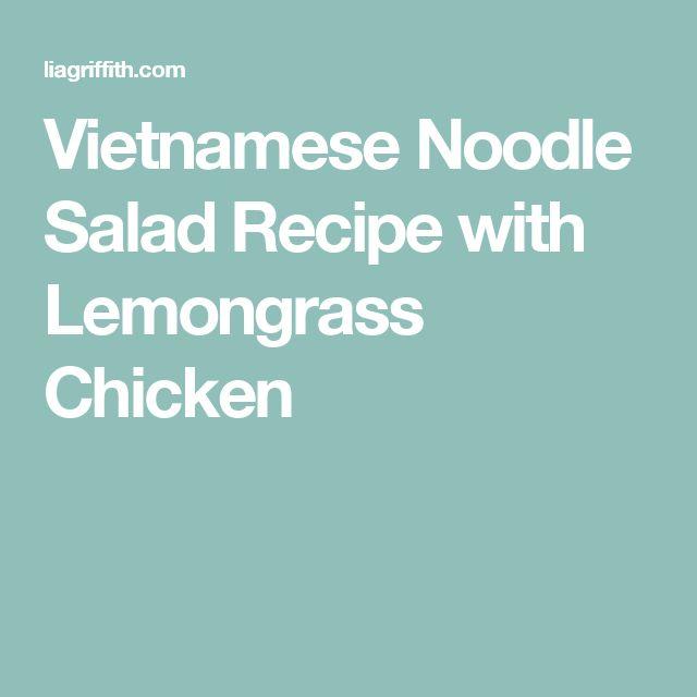 Vietnamese Noodle Salad Recipe with Lemongrass Chicken