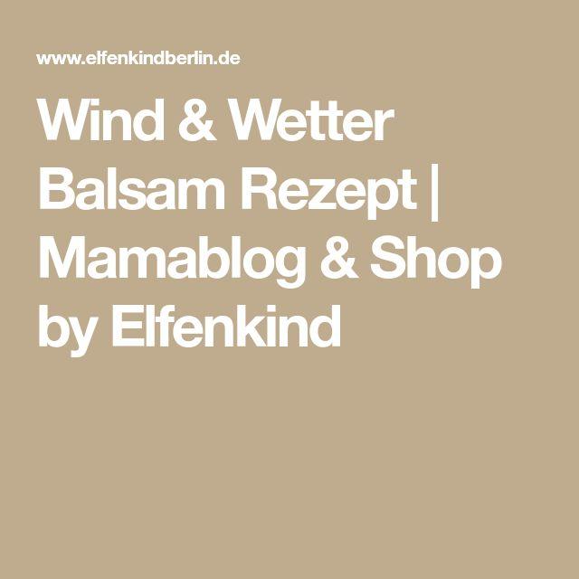 Wind & Wetter Balsam Rezept | Mamablog & Shop by Elfenkind