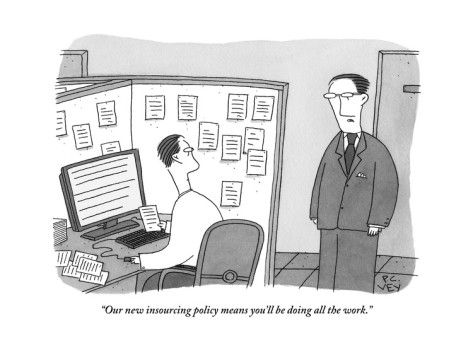 """Business Cartoon: """"Our new insourcing policy means you'll be doing all the work."""" by Peter C. Vey"""