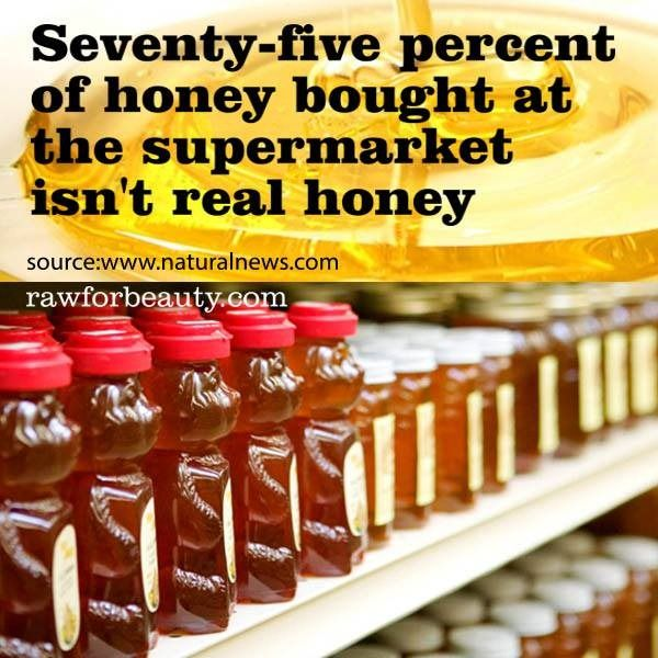 Seventy-five percent of honey bought at the supermarket isn't real honey. BUY LOCAL.