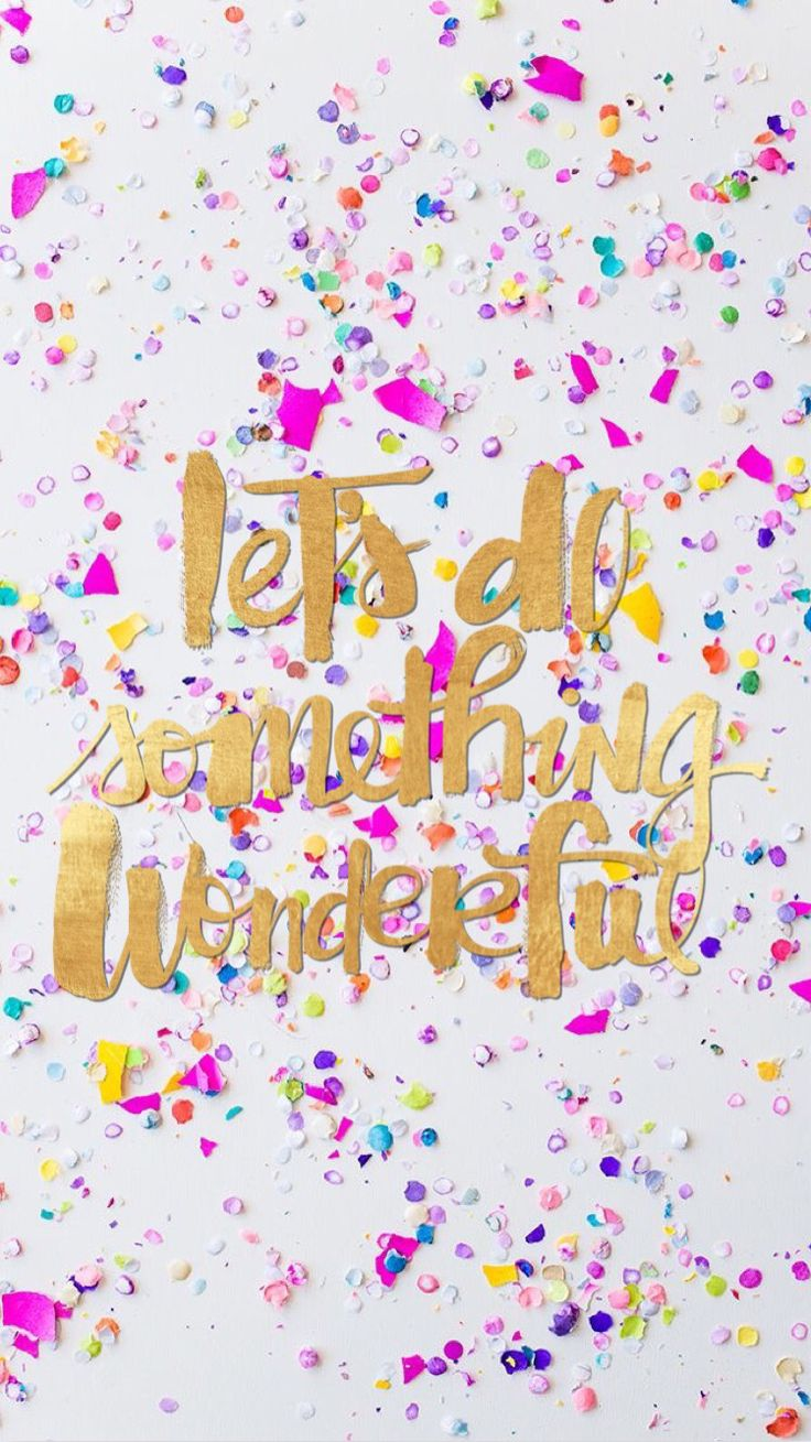 Let's do something wonderful! Confetti and gold foil iPhone wallpaper