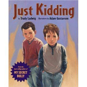 """Just Kidding"" is another must have Trudy Ludwig book! I used Just Kidding to open up a dialogue about the difference between ""kidding""and being mean on purpose. This is a great book to use for boys about bullying. Visit School Counselor Blog (www.schcounselor.com) for more innovative ideas, creative lessons, and quality resources! ($10.87)."