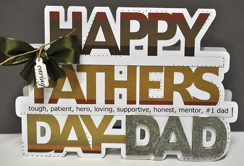 Happy Fathers day word shaped card  http://thecuttingcafe.typepad.com/the_cutting_cafe/2012/05/happy-fathers-day-word-shaped-cardtemplate-cutting-file.html