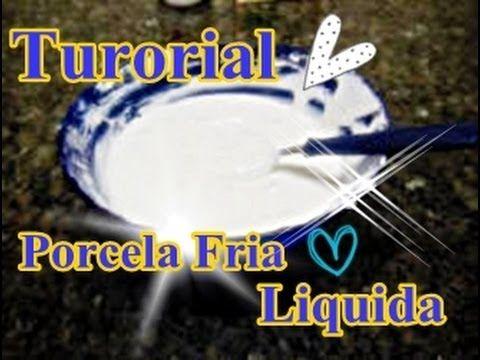 Tutorial: Porcelana Fria Liquida Facil De Hacer + Principiantes ♥