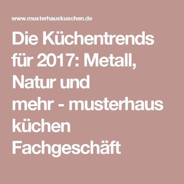 Epic Die K chentrends f r Metall Natur und mehr musterhaus k chen Fachgesch ft