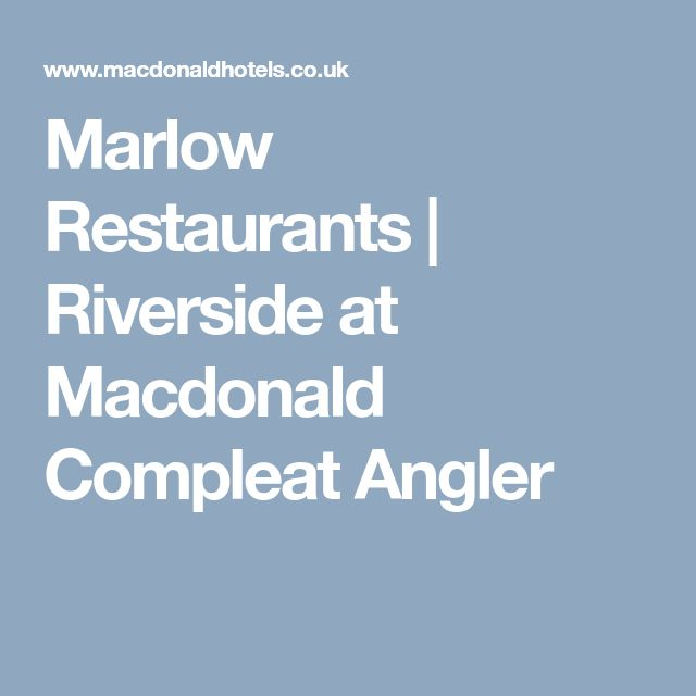 Marlow Restaurants | Riverside at Macdonald Compleat Angler