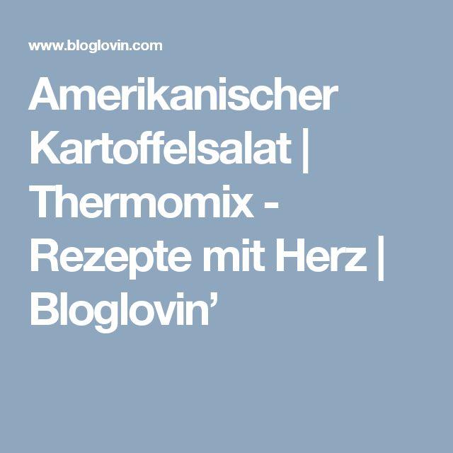 Amerikanischer Kartoffelsalat   Thermomix - Rezepte mit Herz   Bloglovin'