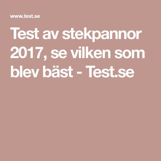 Test av stekpannor 2017, se vilken som blev bäst - Test.se