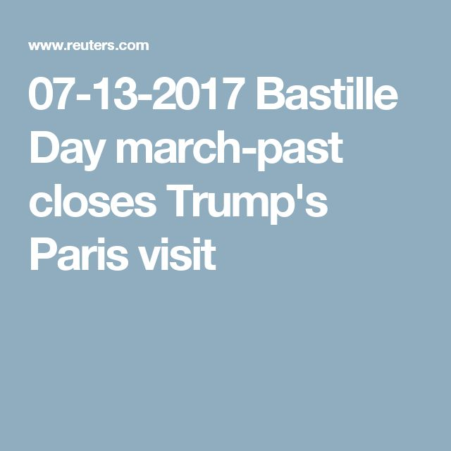 07-13-2017  Bastille Day march-past closes Trump's Paris visit