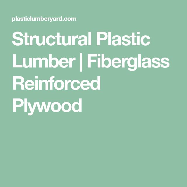 Structural Plastic Lumber   Fiberglass Reinforced Plywood