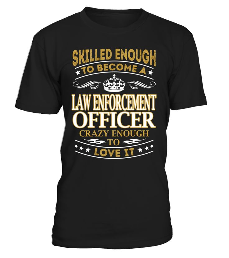 Law Enforcement Officer - Skilled Enough To Become #LawEnforcementOfficer