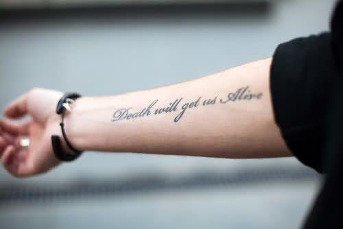 death will get us alive cursive text tattoo
