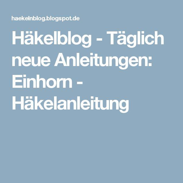 Häkelblog - Täglich neue Anleitungen: Einhorn - Häkelanleitung