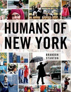 Humans of New York  http://www.amazon.co.uk/Humans-New-York-Brandon-Stanton/dp/1250038820/ref=sr_1_1?ie=UTF8&qid=1385478546&sr=8-1&keywords=humans+of+new+york