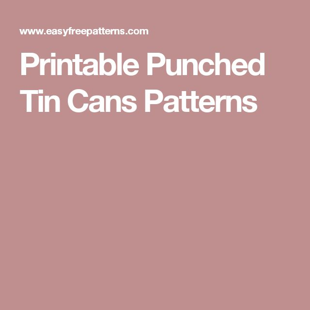 Printable Punched Tin Cans Patterns