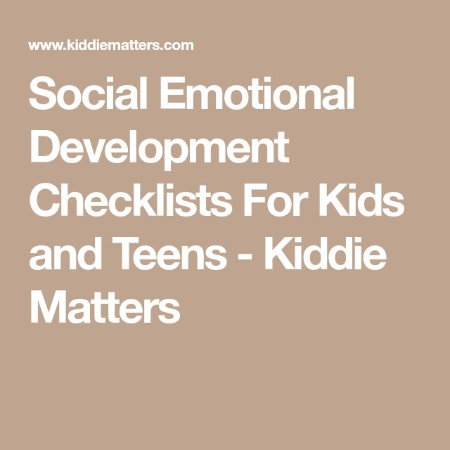Social Emotional Development Checklists For Kids and Teens - Kiddie Matters