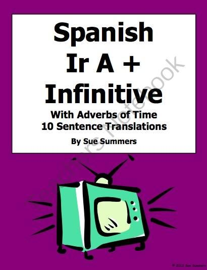 spanish ir a infinitive 10 sentences with adverbs of time worksheet from sue summers on. Black Bedroom Furniture Sets. Home Design Ideas