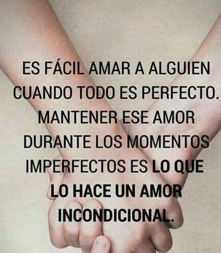 Es fácil amar a alguien cuando todo es perfecto.