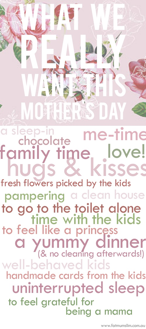 What we really want this Mother's Day